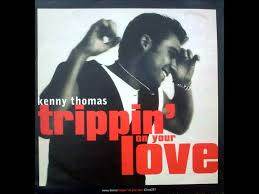 Kenny Thomas – Trippin' On Your Love