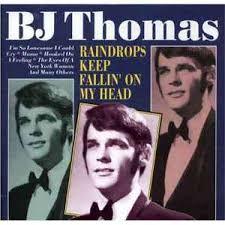 B.J.Thomas – Raindrops Keep Fallin' On My Head