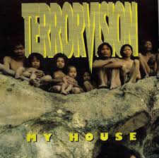 Terrorvision – My House