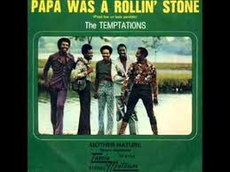 The Temptations – Papa Was A Rolling Stone