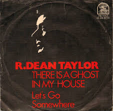 R. Dean Taylor – There's A Ghost In My House