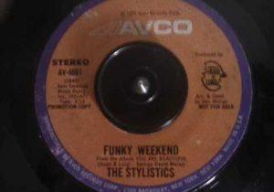 Funky Weekend - The Stylistics