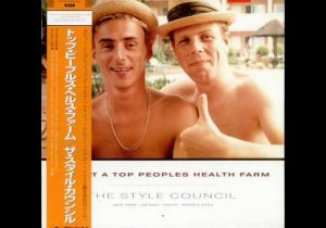 THE STYLE COUNCIL - LIFE AT A TOP PEOPLES HEALTH FARM - SWEET LOVING WAYS
