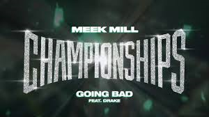 Meek Mill (feat. Drake) – Going Bad