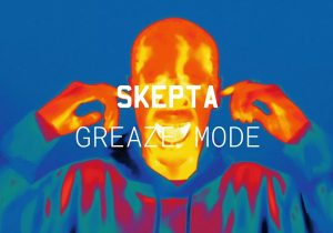 Skepta - 'Greaze Mode' ft. Nafe Smallz (Official Audio)