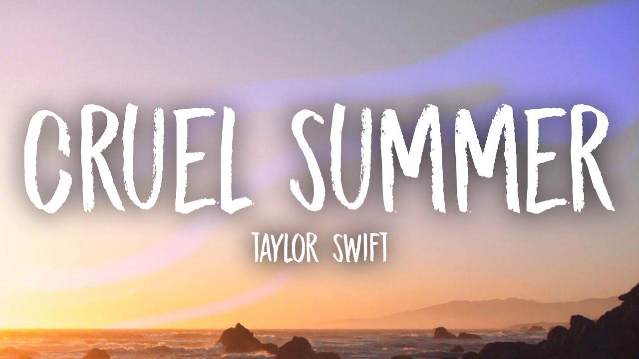 Taylor Swift – Cruel Summer