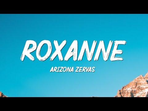 Arizona Zervas – Roxanne
