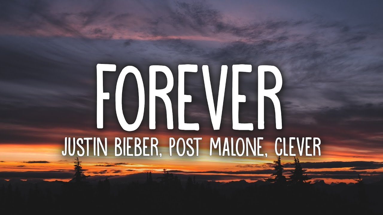 Justin Bieber (feat. Post Malone & Clever) – Forever