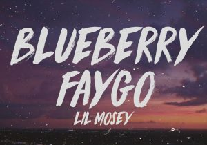 Lil Mosey - Blueberry Faygo (Lyrics)