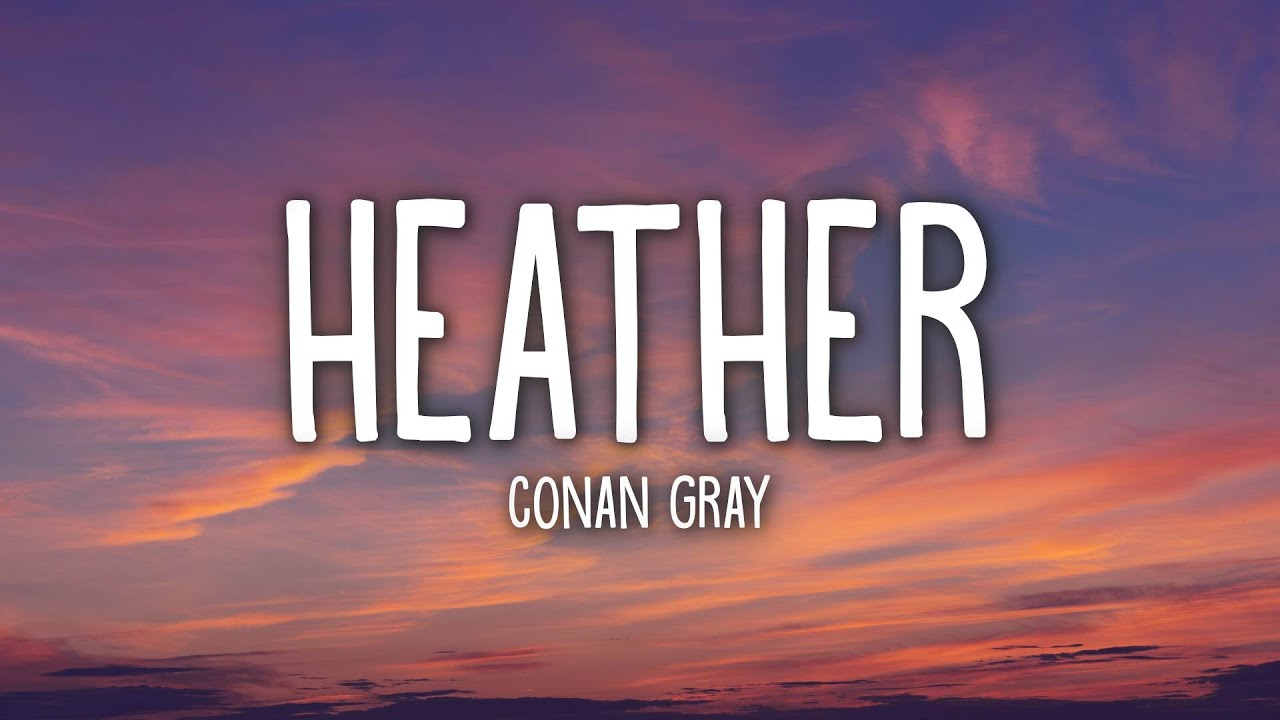 Conan Gray - Heather (Lyrics)