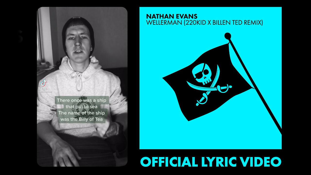 Nathan Evans - Wellerman (220 KID & Billen Ted Remix) | TikTok Remix Official Lyric Video
