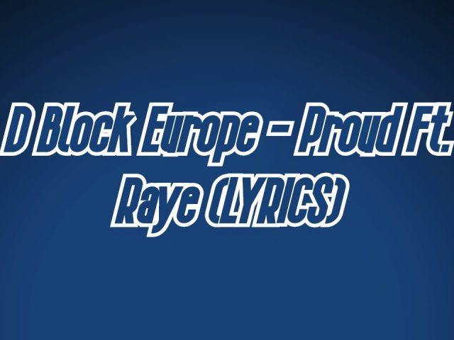 D Block Europe – Proud Ft. RAYE (LYRICS) | THE BLUEPRINT | US VS. THEM